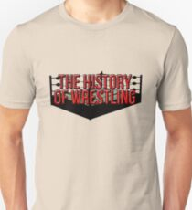 The History Of Wrestling Official T-Shirt T-Shirt