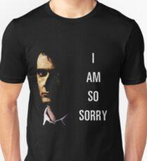 I Am So Sorry Unisex T-Shirt