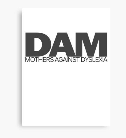 DAM Mothers against dyslexia Canvas Print