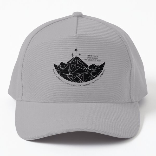 To the stars who listen and the dreams that are answered Baseball Cap