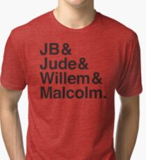 JB & Jude & Willem & Malcolm  Tri-blend T-Shirt