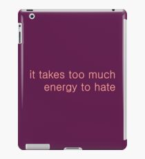Too Much Energy to Hate iPad Case/Skin