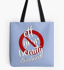 Eff Your Beauty Standards Tote Bag