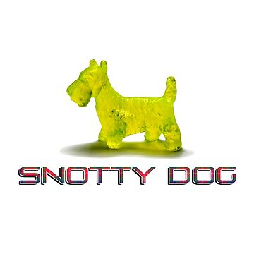 Snotty Dog by Engineroommedia