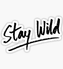 Stay Wild Sticker