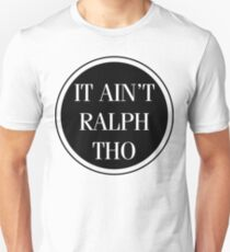 Circles Ain't Ralph Tho Unisex T-Shirt