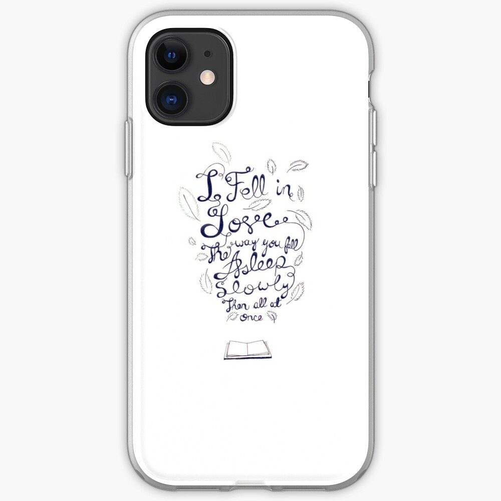 I fell in love the way you fall asleep: slowly, then all at once iPhone Case & Cover