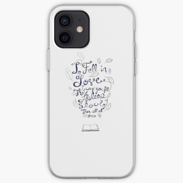 I fell in love the way you fall asleep: slowly, then all at once iPhone Soft Case