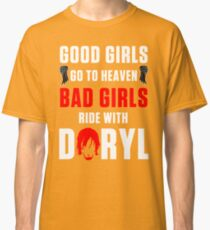 Ride with DARYL DIXON bad girls Classic T-Shirt
