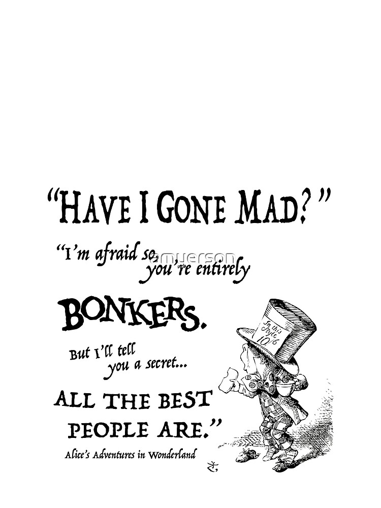 Alice In Wonderland Quote Graphic T Shirt By Amyerson Redbubble
