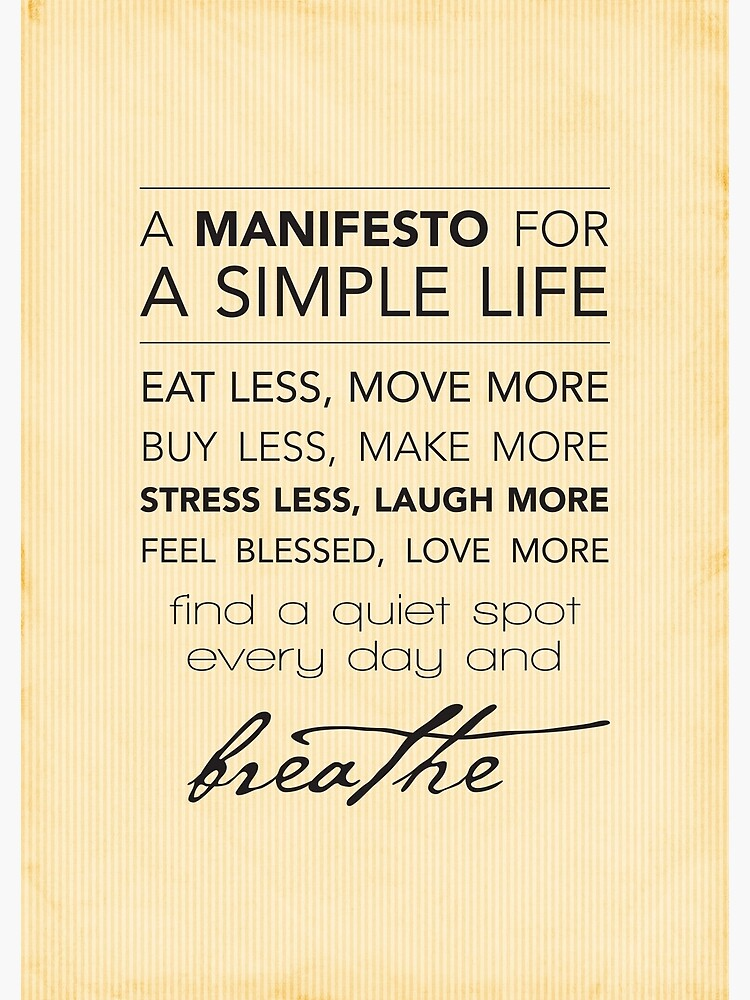 A Manifesto for a Simple Life {Posters and Prints} by kellyexeter