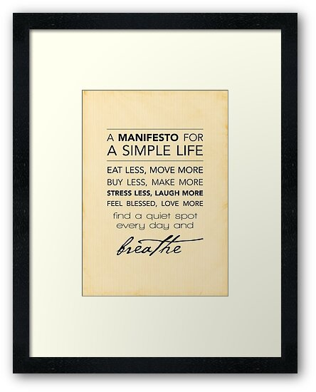 A Manifesto for a Simple Life {Posters and Prints} by Kelly Exeter