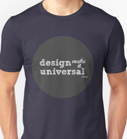 Design- Make It  UNIVERSAL T-Shirt