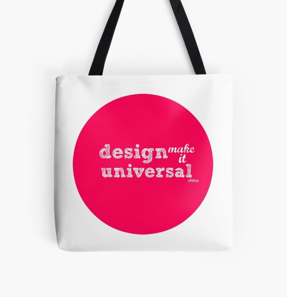 Design- Make It  UNIVERSAL All Over Print Tote Bag