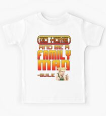 Guile Win Quote - Go Home And Be A Family Man Kids Tee