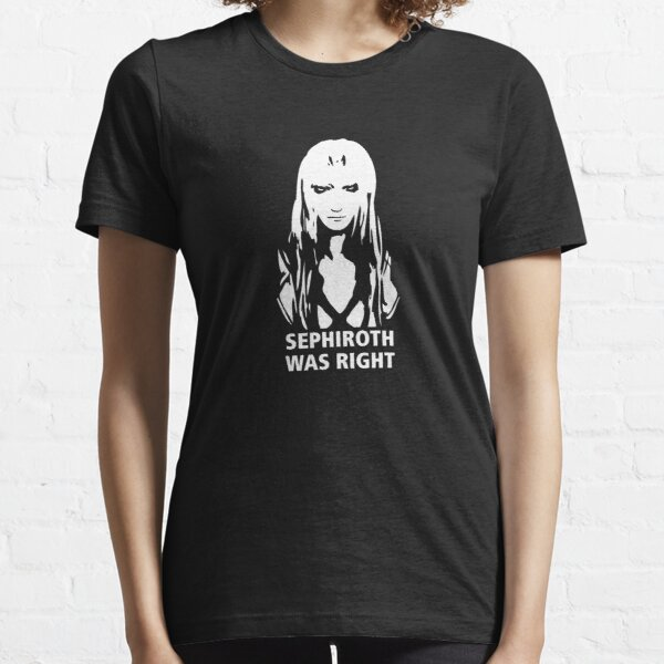 Sephiroth Was Right Essential T-Shirt