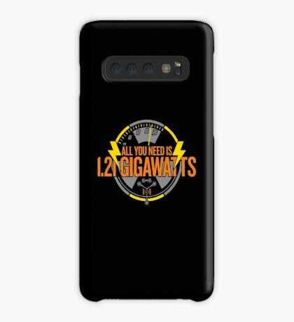 All You Need Is 1.21 Gigawatts Case/Skin for Samsung Galaxy