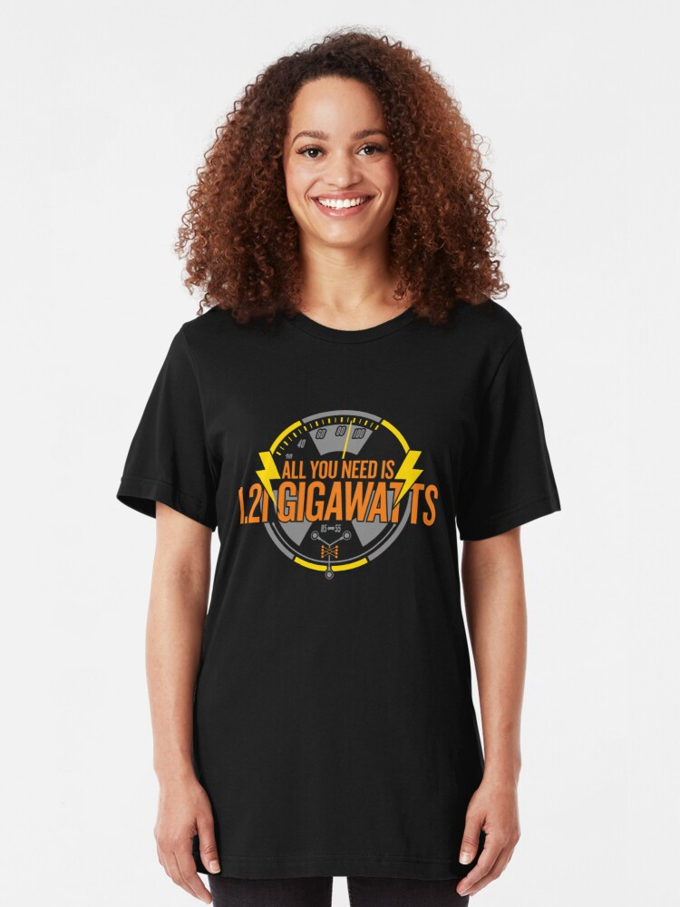 Alternate view of All You Need Is 1.21 Gigawatts Slim Fit T-Shirt