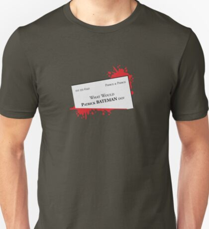 What would Patrick Bateman do? T-Shirt