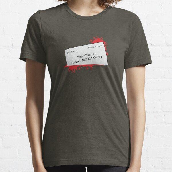 What would Patrick Bateman do? Essential T-Shirt