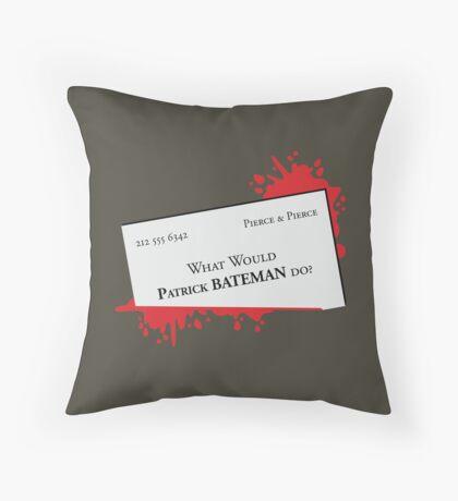 What would Patrick Bateman do? Throw Pillow