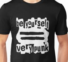 Be Yourself = Very Punk (White) Unisex T-Shirt