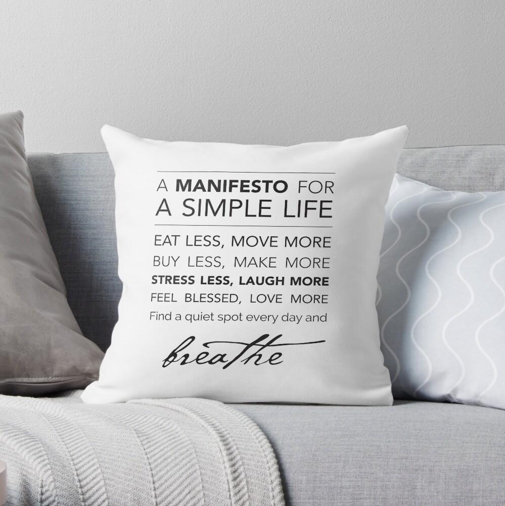 A Manifesto for a Simple Life {Pillows & Totes} Throw Pillow