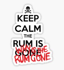 KEEP CALM - Keep Calm and Why Is The Rum Gone Sticker