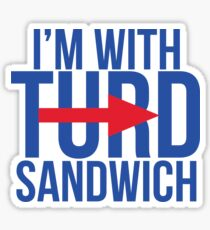 I'm With Turd Sandwich - South Park Sticker