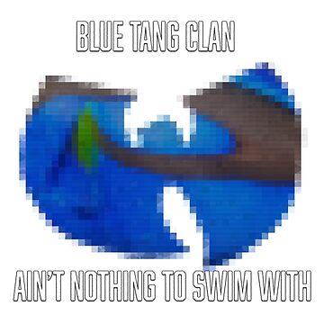Blu Tang Clan by 106films