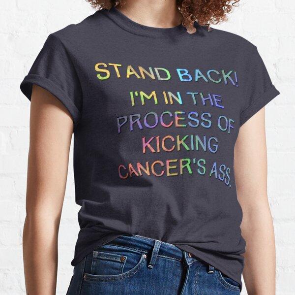 Kicking Cancers ass Classic T-Shirt