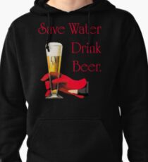 Save water drink beer home bar sign Pullover Hoodie