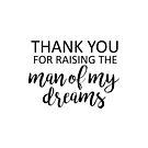 Danke für das Anheben des Mannes meiner Träume von kjanedesigns