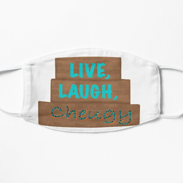 Live, laugh, cheugy- trending Flat Mask