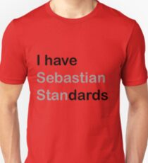 I HAVE (sebastian) STANDARDS T-Shirt