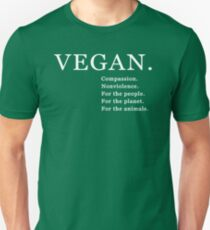 Vegan. Compassion. Nonviolence. For the people. For the planet. For the animals Unisex T-Shirt