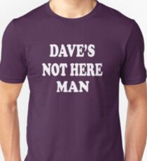 Cheech And Chong - Dave's Not Here Man T-Shirt