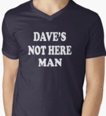 Cheech And Chong - Dave's Not Here Man Mens V-Neck T-Shirt