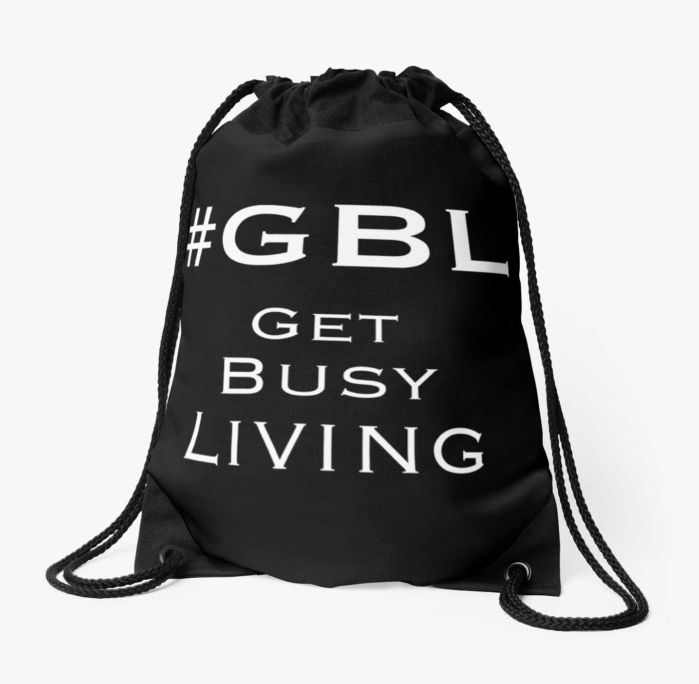 #GBL Get Busy Living by 4linedesign