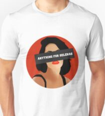 ANYTHING FOR SELENAS Unisex T-Shirt