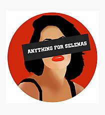 ANYTHING FOR SELENAS Photographic Print