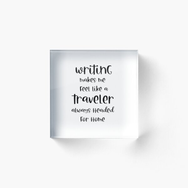 Writing Traveler Headed Home Acrylic Block
