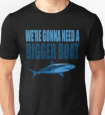We're Gonna Need A Bigger Boat - Jaws Quote Unisex T-Shirt