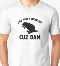 Are You A Beaver? Cuz Dam T-Shirt