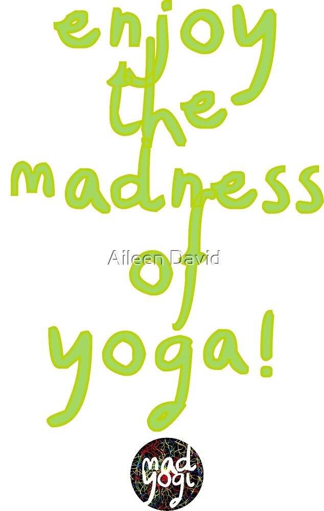 Mad Yogi # 6 by Aileen David