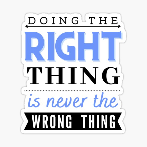 Do the right thing v2 Sticker