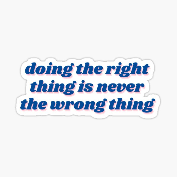 Do the right thing v5 Sticker