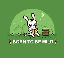 Born to be mild by Randyotter