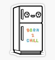 Born to chill Sticker