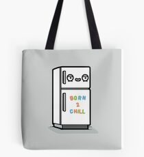 Born to chill Tote Bag